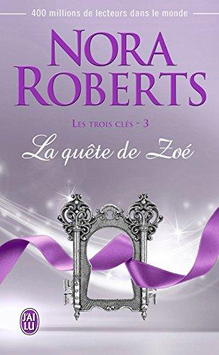 Les trois clés (Tome 3) - La quête de Zoé par Nora Roberts