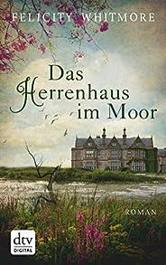 Das Herrenhaus im Moor: Roman