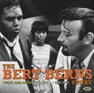 Twist And Shout: The Bert Berns Story,  Volume 1: 1960-1964