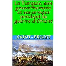 La Turquie, son gouvernement et ses armées pendant la guerre d'Orient (French Edition)