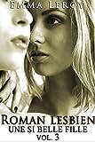 Roman Lesbien: Une Si Belle Fille (Tome 3): (Roman Érotique, Première Fois, LGBT,  Entre Femmes, Initiation) (French Edition)