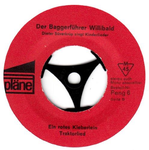 """DIETER SÜVERKRÜP singt Kinderlieder / Der Baggerführer Willibald / Der Mai ist gekommen / Ein rotes Kleberlein / Traktorlied / ERSATZHÜLLE !!! / pläne # peng 6 / Deutsche Pressung / 7"""" Vinyl Single Schallplatte"""