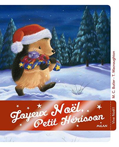 Joyeux Noël, Petit Hérisson ! par M. Christina Butler