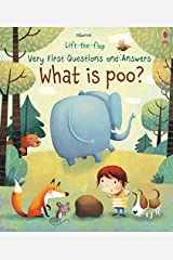 What is Poo? (Very First Lift-the-Flap Questions and Answers) (Very First Lift-the-Flap Questions & Answers) (Lift the Flap Very First Q & A) Board book