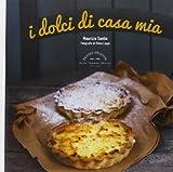 Scarica Libro I dolci di casa mia (PDF,EPUB,MOBI) Online Italiano Gratis