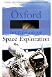 A Dictionary of Space Exploration (Oxford Paperbacks)