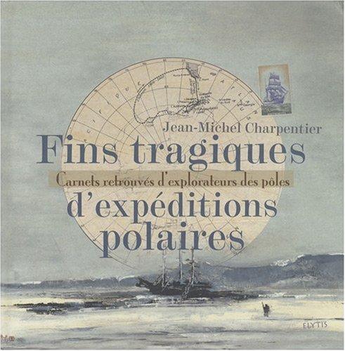 Fins Tragiques d'Expeditions Polaires