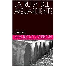 LA RUTA DEL AGUARDIENTE: ****** (ZARUMA nº 1943) (Spanish Edition)