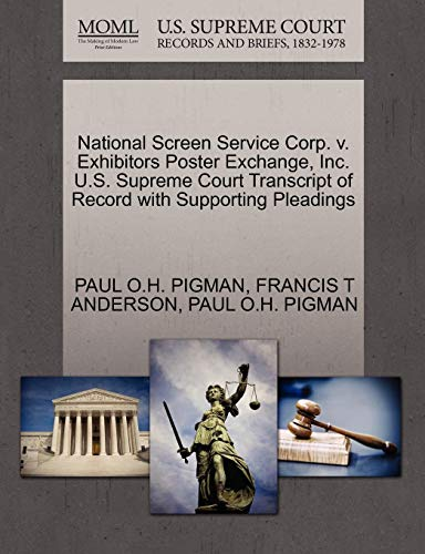 National Screen Service Corp. V. Exhibitors Poster Exchange, Inc. U.S. Supreme Court Transcript of Record with Supporting Pleadings (V Poster S H)