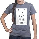 Shut Up And Kiss Me Ladies Womens T-shirt