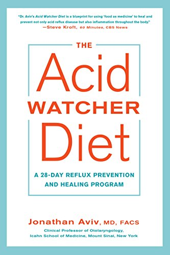 The Acid Watcher Diet: A 28-Day Reflux Prevention and Healing Program (English Edition)