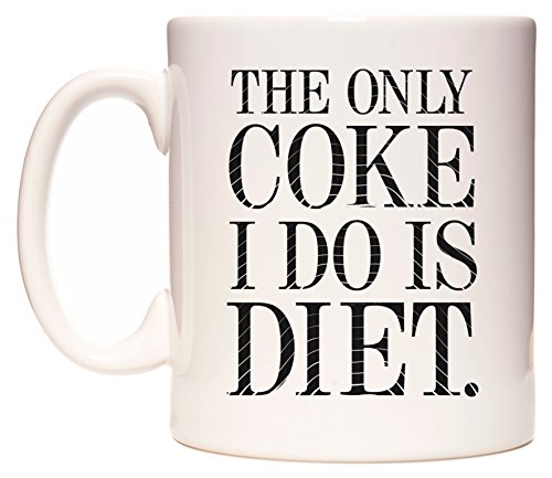 wedomugs-the-only-coke-i-do-is-diet-taza
