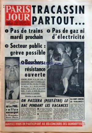 PARIS JOUR [No 678] du 22/11/1961 - TRACASSIN PARTOUT - PAS DE TRAINS MARDI PROCHAIN - PAS DE GAZ NI D'ELECTRICITE - SECTEUR PUBLIC GREVE POSSIBLE - BOUCHERS RESISTANCE OUVERTE - ON PASSERA PEUT ETRE LE BAC PENDANT LES VACANCES - LES PME RALLYE ESCARGOT LE 30 NOVEMBRE DANS PARIS - ILS SONT CONTRE LA VIOLENCE