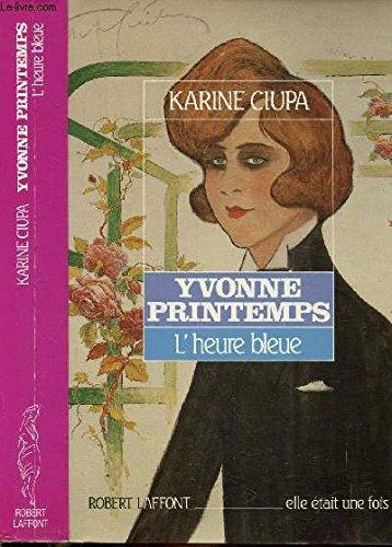 YVONNE PRINTEMPS L HEURE BLEUE par KARINE CIUPA