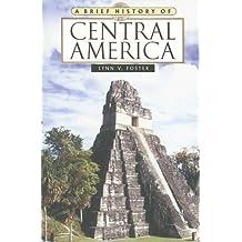 A Brief History of Central America (Brief History Of... (Checkmark Books))