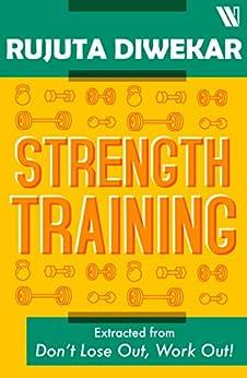 Strength Training by [Diwekar, Rujuta]