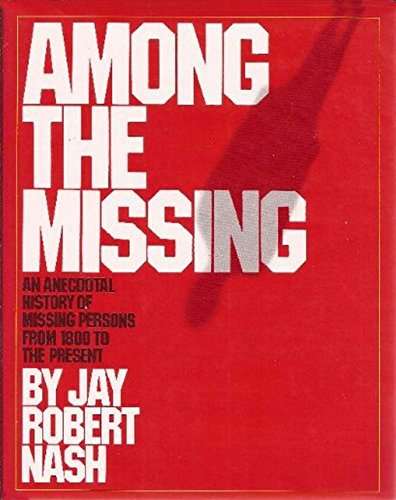 Among the Missing: An Anecdotal History of Missing Persons from 1800 to the Present (English Edition)