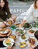Family - New Vegetarian Comfort Food to Nourish Every Day