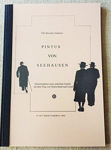 Pintus von Seehausen: Dokumentation einer jüdischen Familie auf dem Weg von Deutschland nach Israel