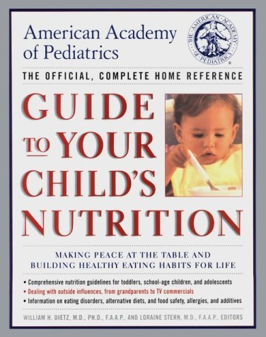 American Academy of Pediatrics Guide to Your Child's Nutrition by William H. Dietz M.D. Ph.D (1998-12-29)