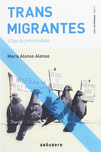 Transmigrantes: Fillas da precariedade