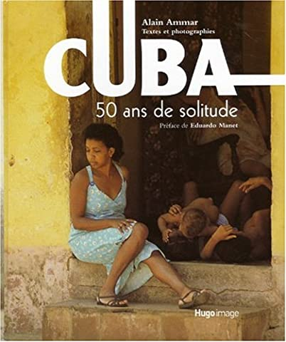 CUBA 50 ANS DE SOLITUDE