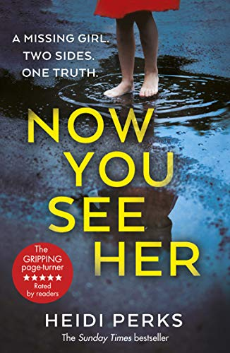 Now You See Her: The compulsive thriller you need to read by [Perks, Heidi]