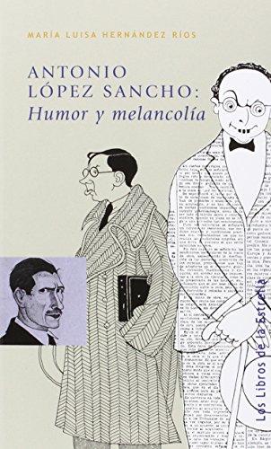 Antonio López Sancho: humor y melancolía (Los libros de la Estrella)