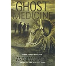 Ghost Medicine by Andrew Smith (2010-11-09)