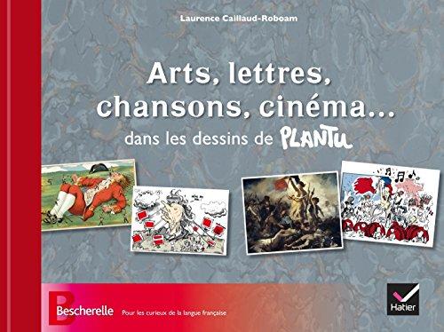 Arts, lettres, chansons, cinéma... dans les dessins de Plantu por Laurence Caillaud-Roboam