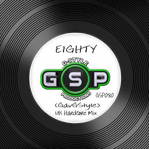 Eighty (UK Hardcore Mix)