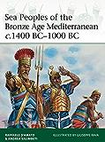Sea Peoples of the Bronze Age Mediterranean c.1400 BC?1000 BC