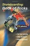 Telecharger Livres Skateboarding Book of Tricks Start Up Sports by Badillo Steve Werner Doug 2003 Paperback (PDF,EPUB,MOBI) gratuits en Francaise