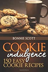 [ COOKIE INDULGENCE: 150 EASY COOKIE RECIPES ] BY Scott, Bonnie ( AUTHOR )Oct-03-2012 ( Paperback )