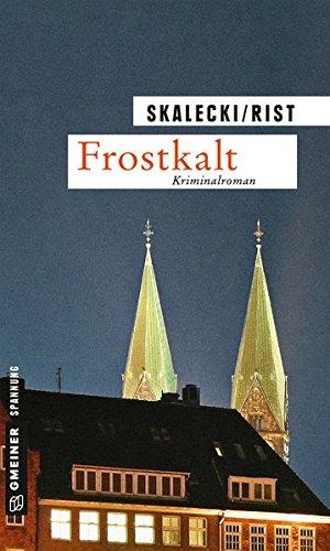 Buchseite und Rezensionen zu 'Frostkalt: Kriminalroman (Kriminalromane im GMEINER-Verlag)' von Liliane Skalecki