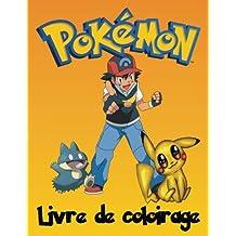 Pokemon Livre de coloirage: Un grand livre de coloriage sur les caractères de pokemon. Il y a actuellement 493 caractères Pokemon différents. La version originale (1998) contenait 151 espèces.