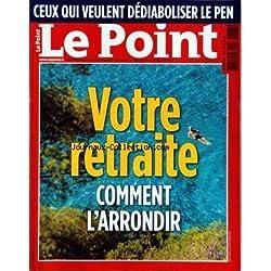 POINT (LE) [No 1751] du 06/04/2006 - CEUX QUI VEULENT DEDIABOLISER LE PEN - VOTRE RETRAITE COMMENT L'ARRONDIR - ARNAUD LAGARDERE - CINEMA - LES MINIMOYES - ERIC CHEVILLARD - COLOMBANI - PROUST - VISCONTI - M. DELPECH - LE PUNCH DE HOGARTH - REGIS DEBRAY - D. RONDEAU - L. PADURA - BRAUMAN - FINKIELKRAUT - PAPA GOSCINNY