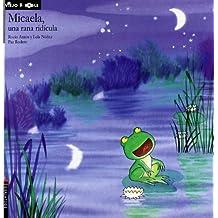 Micaela, una rana ridicula (Cuentos del viejo roble)