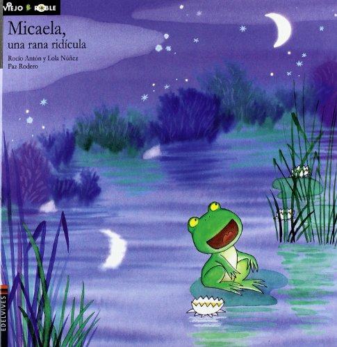 Micaela, una rana ridícula (Cuentos del viejo roble) por Rocío Antón Blanco