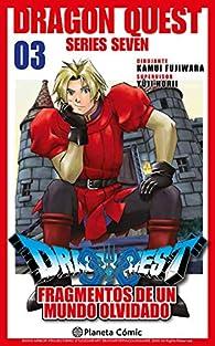 Dragon Quest VII nº 03/14: Fragmentos de un mundo olvidado par Kamui Fujiwara