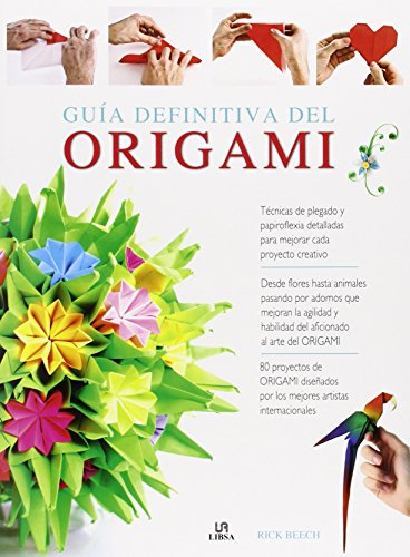 Guía Definitiva Del Origami (Manualidades) por Rick Beech