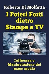 I Poteri Forti dietro Stampa e TV: Influenza e Manipolazione dei Mass-Media