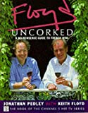 Cover of: Floyd Uncorked | Jonathan Pedley, Keith Floyd