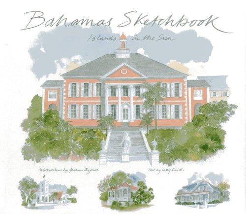 Bahamas Sketchbook: Islands in the Sun por Graham Byfield