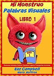 Mi Monstruo Palabras Visuales Nivel 1 Libro 1 (Spanish Edition)