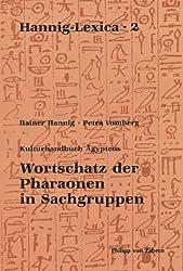 Kulturhandbuch Agyptens: Wortschatz Der Pharaonen in Sachgruppen