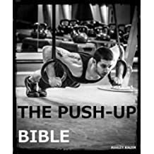 The Push-up Bible (The Bible Training Series Book 1) (English Edition)