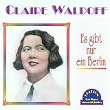 Songtexte von Claire Waldoff - Es gibt nur ein Berlin