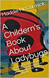 A Childern's Book About Ladybugs: A fun kids book filled with interesting facts and pictures about the amazing ladybug (or ladybird)!