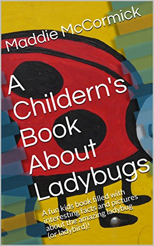 A Childern's Book About Ladybugs: A fun kids book filled with interesting facts and pictures about the amazing ladybug (or ladybird)! (English Edition) (Zu Facts Fun Halloween)